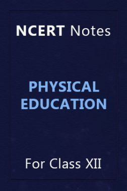 NCERT Notes Physical Education For Class XII