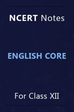 NCERT Notes English Core For Class XII