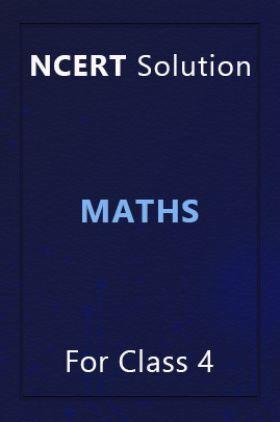 NCERT Solution For Class 4 Maths