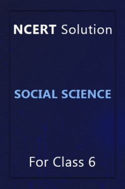 NCERT Solution For Class 6 Social Science