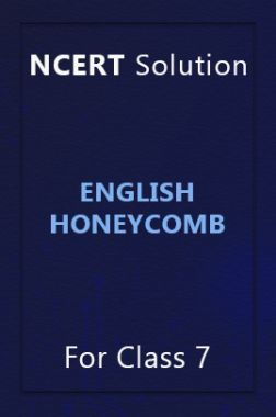 NCERT Solutions For Class 7 English Honeycomb