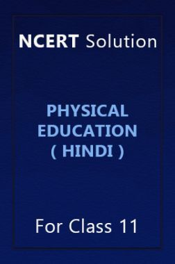 NCERT Solution For Class 11 Physical Education In Hindi