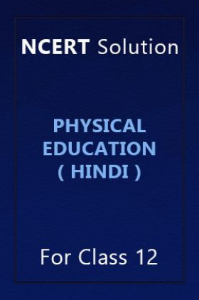 NCERT Solution For Class 12 Physical Education In Hindi