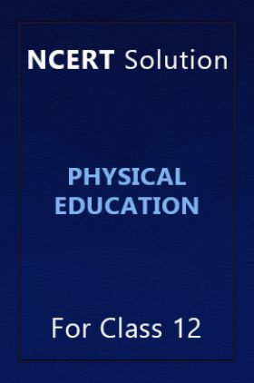 NCERT Solution For Class 12 Physical Education