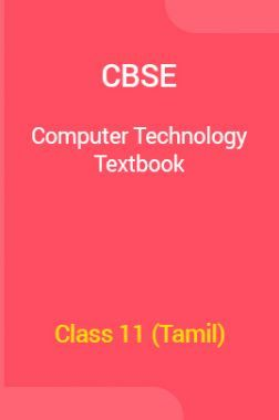 CBSE Computer Technology Textbook For Class 11 (Tamil)