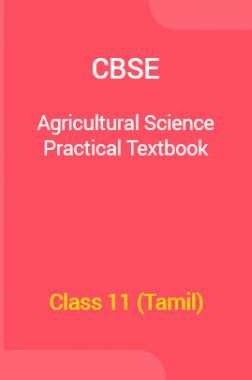CBSE Agricultural Science Practical Textbook For Class 11 (Tamil)
