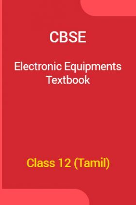 CBSE Electronic Equipments Textbook For Class 12 (Tamil)