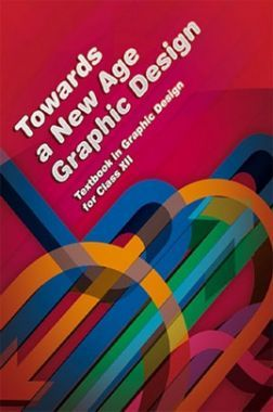 NCERT Towards A New Age Graphic Design Textbook In Graphic Design For Class XII