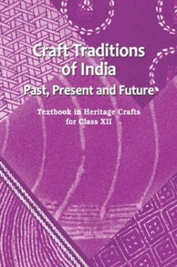 NCERT Craft Traditions Of India Textbook In Heritage Crafts For Class XII