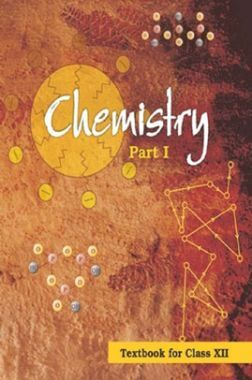 NCERT Chemistry Part - I Textbook For Class - XII (Latest Edition)