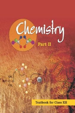 NCERT Chemistry Part - II Textbook For Class - XII (Latest Edition)