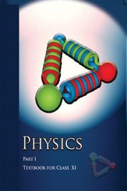 NCERT Physics Part - I Textbook For Class - XI (Latest Edition)