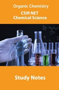 Organic Chemistry CSIR NET Chemical Science Study Notes