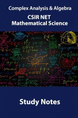 Complex Analysis & Algebra CSIR NET Mathematical Science Study Notes