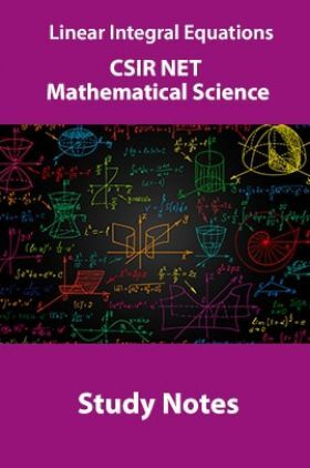 Linear Integral Equations CSIR NET Mathematical Science Study Notes