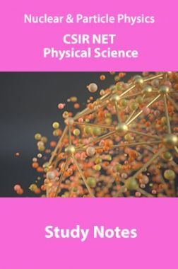 Nuclear & Particle Physics CSIR NET Physical Science Study Notes
