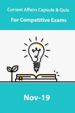Current Affairs Capsule & Quiz For Competitive Exams November 2019