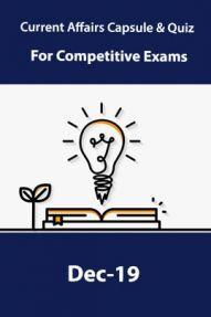 Current Affairs Capsule & Quiz For Competitive Exams December 2019