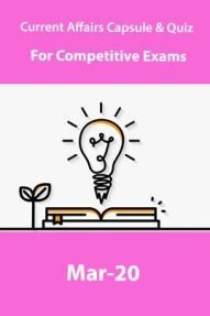Current Affairs Capsule & Quiz For Competitive Exams March 2020