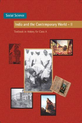 NCERT Social Science India And The Contemporary World – II Textbook In History For Class X