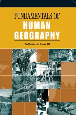 NCERT Fundamentals Of Human Geography Textbook For Class-XII