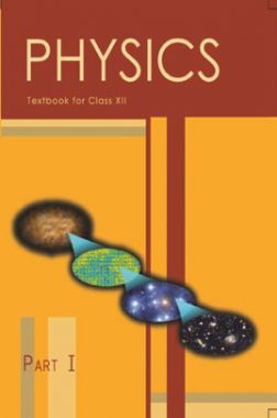 NCERT Physics Part-I Textbook For Class-XII
