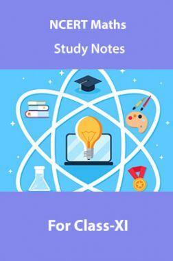 NCERT Maths Study Notes For Class-XI
