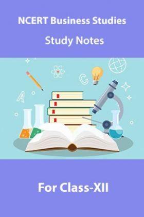 NCERT Business Studies Study Notes For Class-XII