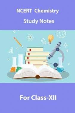 NCERT Chemistry Study Notes For Class-XII