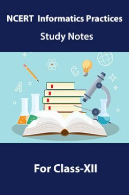 NCERT Informatics Practices Study Notes For Class-XII