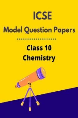 ICSE Model Question Papers For Chemistry Class 10