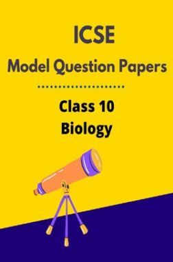 ICSE Model Question Papers For Biology Class 10