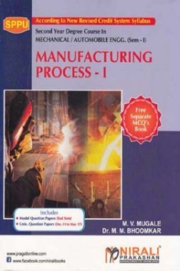 A Text Book Of Manufacturing Process - I