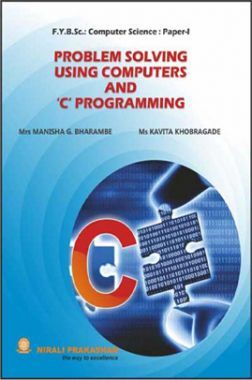 Problem Solving Using Computers And ''C'' Programming