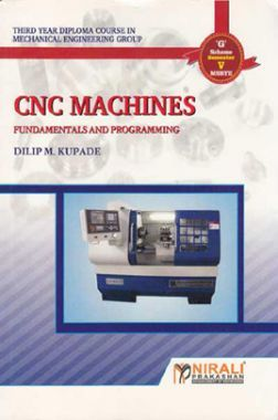 Download CNC Machines (Fundamentals And Programming) by Mr  Dilip M  Kupade  eBook Online