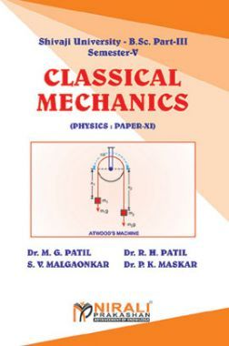 Download Classical Mechanics (Physics - XI) by Dr  M  G  Patil, Dr  R  H   Patil, S  V  Malgaonkar, Dr  P  K  Maskar PDF Online