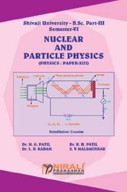 Nuclear And Particle Physics (Physics Paper - XIII)