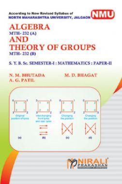 Algebra & Theory Of Groups (Mathematics : Paper - II)