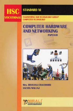 Computer Hardware And Networking Paper-III For Class XI (HSC Vocational)