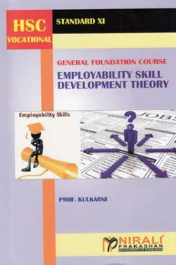 General Foundation Course Employability Skill Development Theory For Class XI (HSC Vocational)