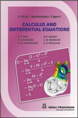 Download Calculus And Differential Equation by S  R  Patil, M  D  Bhagat,  R  S  Bhamare, S  M  Waingade, N  M  Phatangare, K  D  Masalkar PDF Online