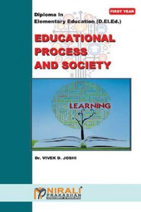 Educational Process & Society Diploma In Elementary Education (D. El. Ed.)