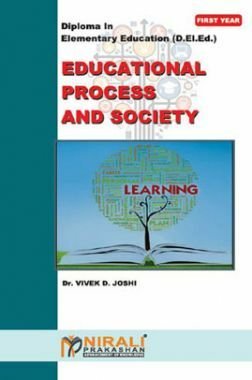 Educational Process & Society Diploma In Elementary Education (D. El. Ed.)