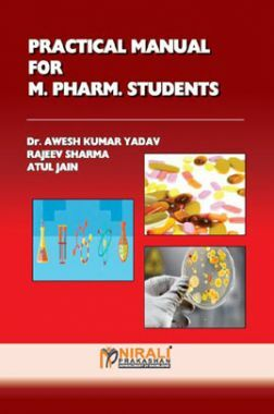 Practical Manual For M. Pharm. Students (Bipharmaceutics, Pharmaceutics, Pharmaceutical Biotechnology And Pharmaceutical Chemistry)
