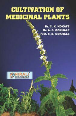 Download Cultivation Of Medicinal Plants by Dr  C  K  Kokate, Dr  Alpana S   Gokhale, S  B  Gokhale PDF Online