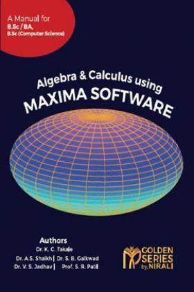 Algebra And Calculus Using Maxima Software