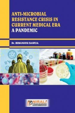 Anti-microbial Resistance Crisis In Current Medical Era (A Pandemic)