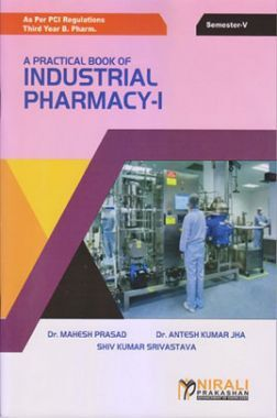 A Practical Book Of Industrial Pharmacy - I