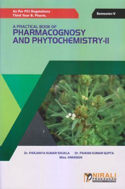 A Practical Book Of Pharmacognosy And Phytochemistry II