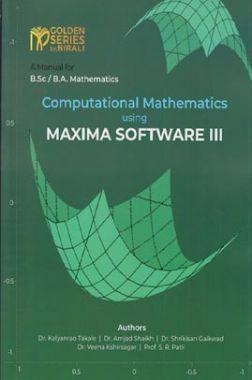 Computational Mathematics Using Maxima Software - III
